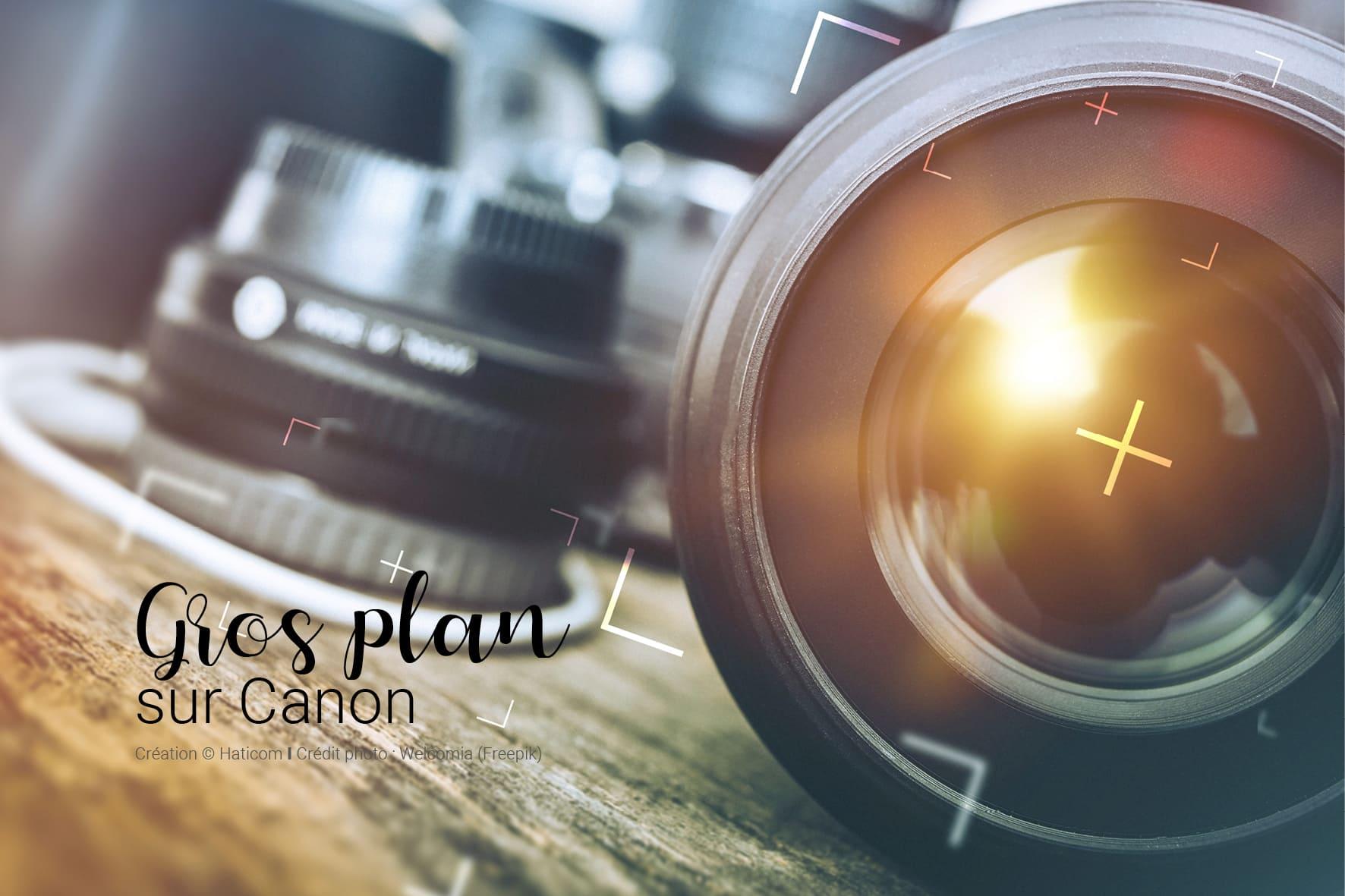 Visuel pour illustrer l'article 3 : Gros plan sur Canon
