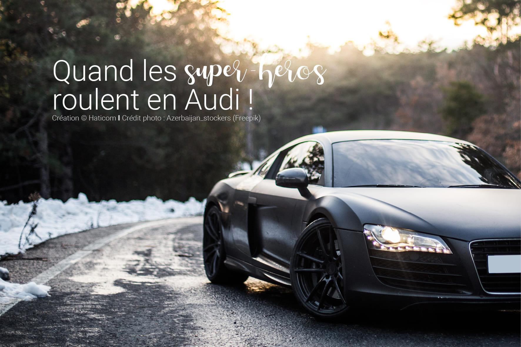 Visuel pour illustrer l'article 5 : Quand les super-héros roulent an Audi !