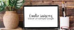 Visuel pour illustrer l'article 2 : Quatre raisons d'avoir un compte Google
