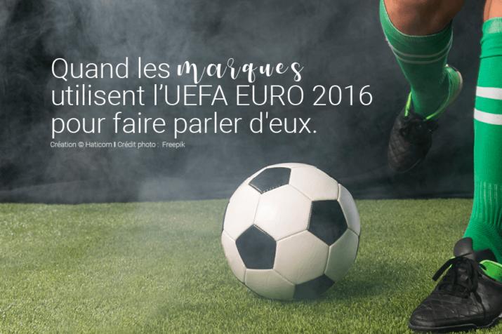 Visuel pour illustrer l'article 6 : Quand les marques utilisent l'UEFA EURO 2016 pour faire parler d'eux