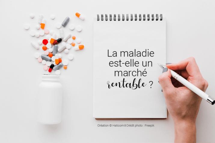 Visuel pour illustrer l'article 8 : La maladie est-elle un marché rentable ?